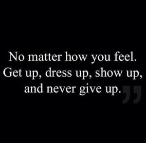 no matter how you feel...